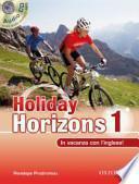 Holiday horizons. Con CD Audio. Per le Scuole superiori