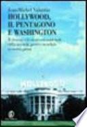 Hollywood, il Pentagono e Washington. Il cinema e la sicurezza nazionale dalla seconda guerra mondiale ai giorni nostri