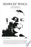 Howlin' Wolf. I'm the wolf