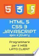 HTML5, CSS3, JavaScript, jQuery, ajax