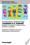 I bambini e il tumore. Strategie di supporto in ambito clinico, familiare e scolastico