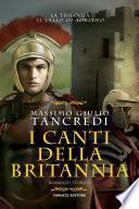 I canti della Britannia (Il Vallo di Adriano #2)