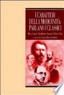 I caratteri della modernità: parlano i classici. Marx, Engels, Durkheim, Simmel, Weber, Elias