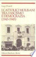 I cattolici molisani tra fascismo e democrazia, 1943-1945