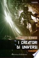 I creatori di universi