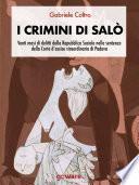 I crimini di Salò. Venti mesi di delitti della Repubblica Sociale nelle sentenze della Corte d'assise straordinaria di Padova
