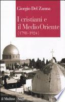 I cristiani e il Medio Oriente, 1798-1924