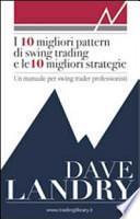 I dieci migliori pattern di swing trading e le 10 migliori strategie. Un manuale per swing trader professionisti