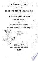 I dodici libri delle Instituzioni oratorie di M. Fabio Quintiliano