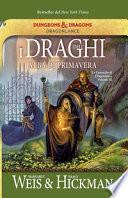 I draghi dell'alba di primavera. Le cronache di Dragonlance