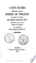 I fatti di Enea estratti dalla Eneide di Virgilio e ridotti in volgare da frate Guido da Pisa testo di lingua con annotazioni del marchese Basilio Puoti