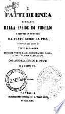 I fatti di Enea testo di lingua estratti dalla Eneide di Virgilio e ridotti in volgare da Frate Guido da Pisa
