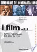 I film: Tutti i film italiani dal 1930 al 1944