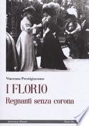 I Florio. Regnanti senza corona
