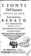 I fonti dell'ingegno ridotti ad arte, et all'illustrissimo Senato di Bologna dedicati da Matteo Pellegrini bolognese, ..
