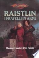 I fratelli in armi. Le cronache di Raistlin. DragonLance