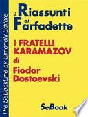 I Fratelli Karamazov Di Fiodor Dostoevski - Riassunto