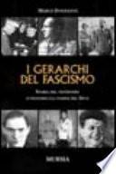 I gerarchi del fascismo