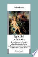 I giardini delle Muse. Il patrimonio culturale ed ambientale in Italia dalla Costituente all'istituzione del Ministero (1946-1975)