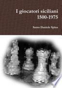 I giocatori siciliani 1500-1975