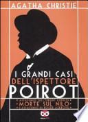 I grandi casi dell'ispettore Poirot. Assassinio sull'Orient Express-Morte sul Nilo- L'assassino di Roger Ackroyd