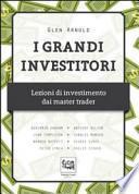 I grandi investitori. Lezioni di investimento dai master trader