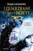 I Guardiani della notte - La trilogia