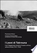 I Leoni di Takrouna. Il 66° Reggimento fanteria Trieste in Africa settentrionale (1941-1943)