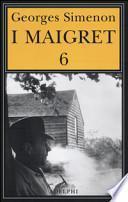 I Maigret: La furia di Maigret-Maigret a New York-Le vacanze di Maigret-Il morto di Maigret-La prima inchiesta di Maigret