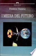 I media del futuro