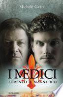 I Medici - Lorenzo Il Magnifico