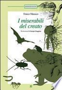 I miserabili del creato: La pulce-Scarafaggi-La formica-La medusa-Lombrichi-Il pipistrello-Il rospo