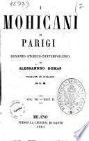 I mohicani di Parigi romanzo storico-contemporaneo di Alessandro Dumas