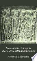 I monumenti e le opere d'arte della città di Benevento