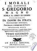 I morali del pontefice S. Gregorio Magno sopra il libro di Giobbe volgarizzati da Zanobi da Strata protonotario apostolico ..
