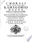 I morali del pontefice S. Gregorio Magno sopra il libro di Giobbe volgarizzati da Zanobi da Strata ... Tomo primo [-quarto]