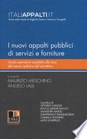 I nuovi appalti pubblici di servizi e forniture. Guida operativa completa alla luce del nuovo codice e del correttivo
