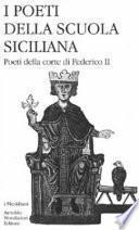 I poeti della scuola siciliana: Poeti della corte di Federico II