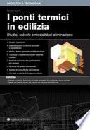 I ponti termici in edilizia. Studio, calcolo e modalità di eliminazione