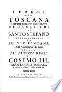 I pregj della Toscana nell'imprese piu segnalate de'cavaleri di Santo Stefano