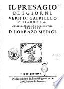 I presagio de i giorni versi di Gabriello Chiabrera. All'illustriss. et eccellentiss. principe d. Lorenzo Medici