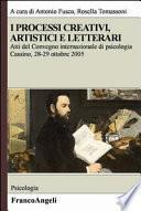 I processi creativi, artistici e letterari