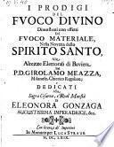 I prodigi del fuoco divino dimostrato con effetti del fuoco materiale nella novena dello Spirito santo ... dal P. D. Girolamo Meazza