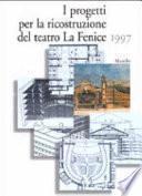 I progetti per la ricostruzione del teatro La Fenice 1997