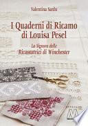 I quaderni di ricamo di Louisa Pesel. La signora delle Ricamatrici di Winchester