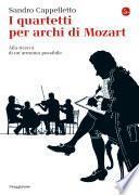 I quartetti per archi di Mozart. Alla ricerca di un'armonia possibile
