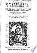I quattro libri di Amadis di Gaula, etc
