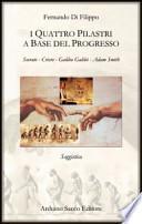 I quattro pilastri a base del progresso. Socrate, Cristo, Galileo Galilei, Adam Smith