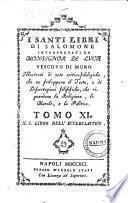 I santi libri di Salomone interpretati da monsignor De Luca vescovo di Muro. Illustrati di note critico-filologiche... Tomo I [-XI]