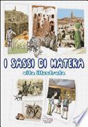 I Sassi di Matera, vita illlustrata